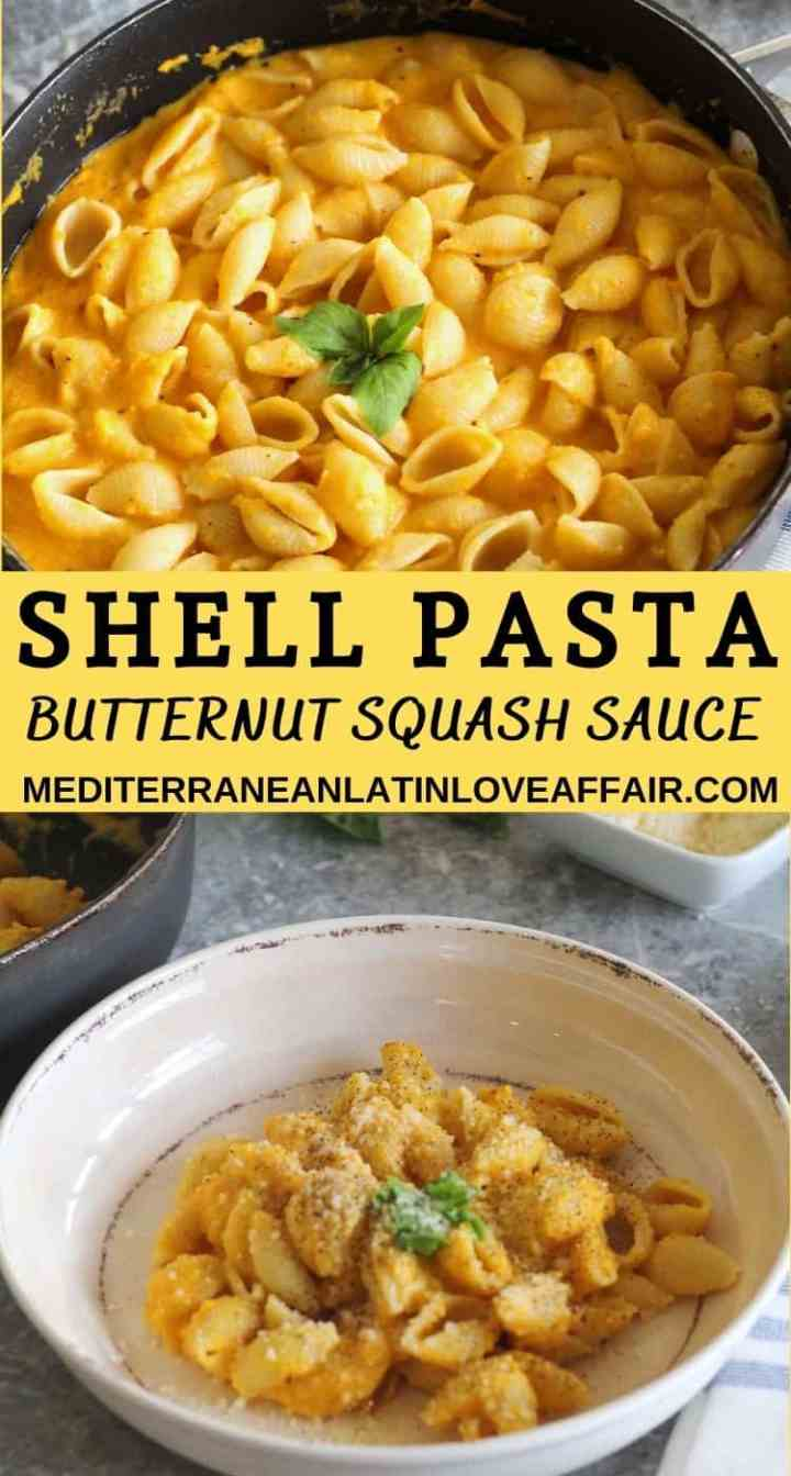 An image made specifically for Pinterest. It's composed of two pictures showing pasta in the pan then pasta served in a plate. Pictures are separating with a Title bar where these words are written: Shell Pasta, Butternut Squash Sauce and then the website link.