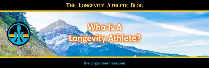 Who Is A Longevity Athlete?