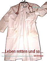 http://www.amazon.de/Leben-retten-so-Kreiskrankenhaus-Dingenskirchen/dp/3837005542/ref=sr_1_1?ie=UTF8&s=books&qid=1231855846&sr=8-1