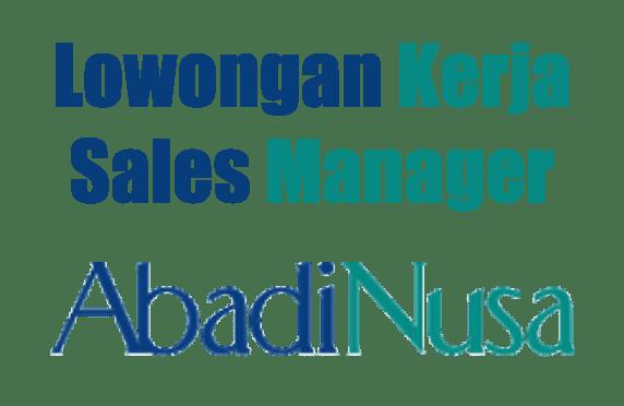 Lowongan Kerja Sales Manager Medical PT AbadiNusa