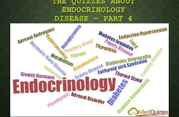 The Quizzes about Endocrinology disease – Part 4