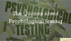 The Quizzes about Psychological testing