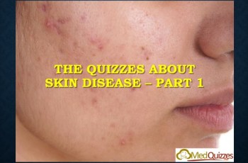 The Quizzes about Skin disease – Part 1