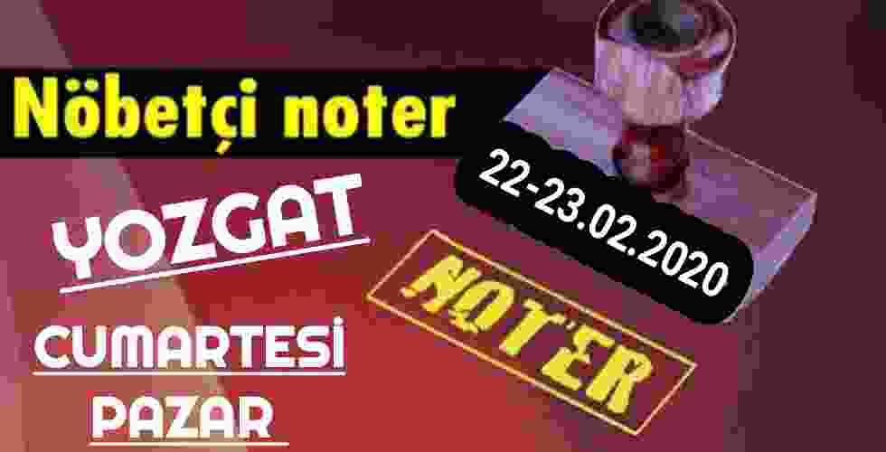 Yozgat Nöbetçi Noter 22-23 Şubat