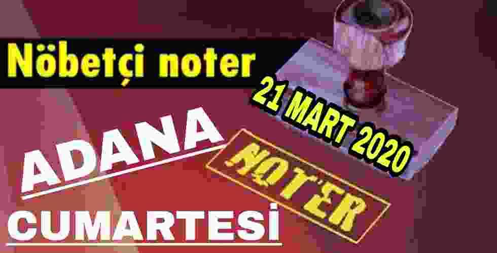 Adana Nöbetçi Noter 21 Mart