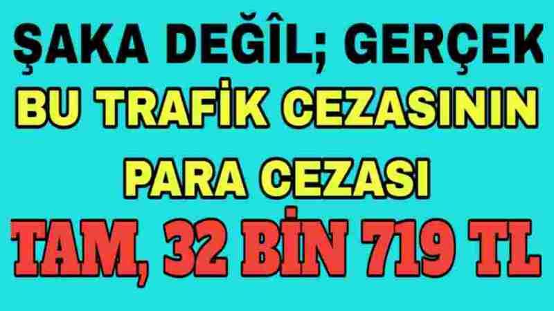 32719 Türk Lirası Trafik Cezası