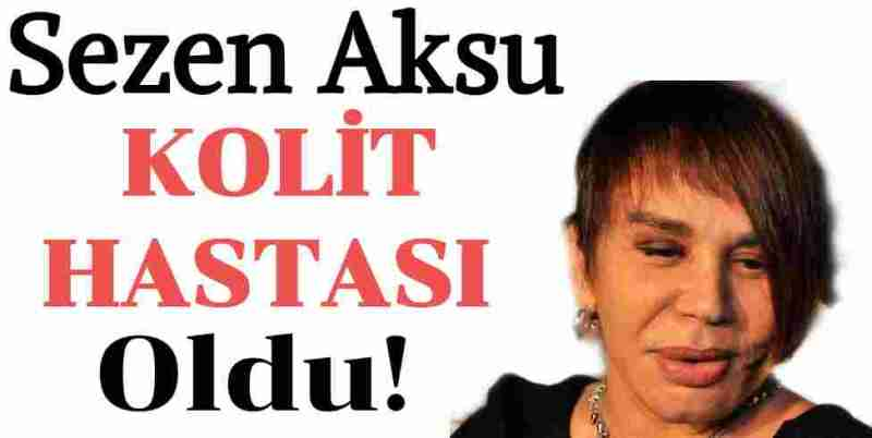 Sezen Aksu Kolit