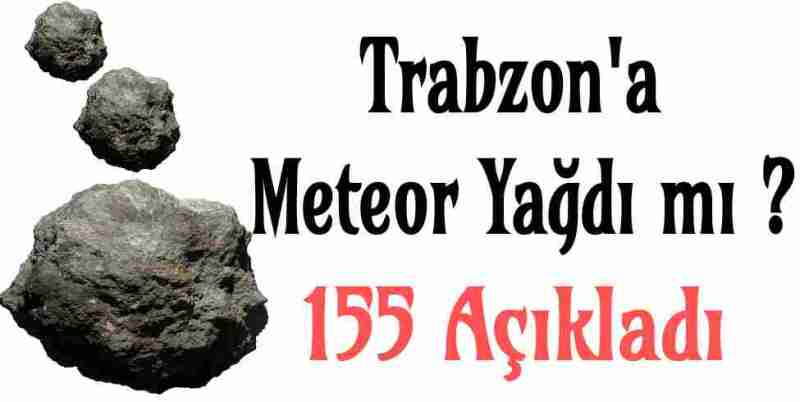 Trabzon Göktaşı Düştü
