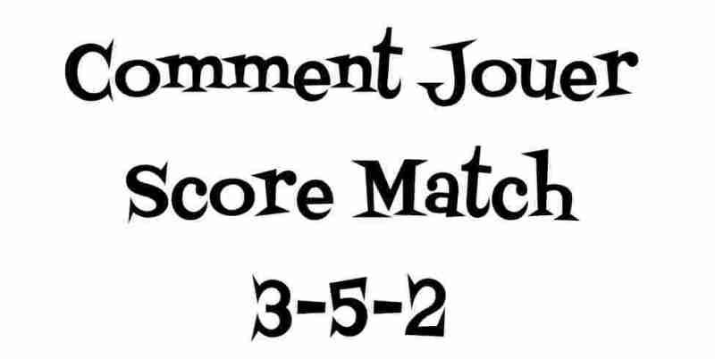 Comment Jouer Score Match 3-5-2