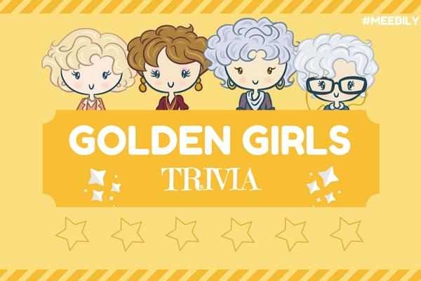 Golden Girls Trivia Questions & Answers