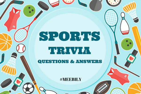 sports trivia question and answers meebily
