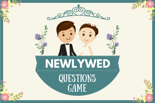 Entertaining & Fun Newlywed Questions Game