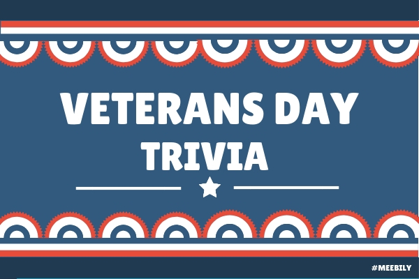 40+ Veterans Day Trivia Questions & Answers - Meebily