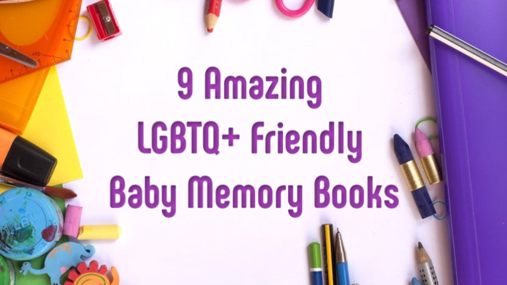 9 amazing LGBTQ+ friendly baby memory books banner, text surrounded by craft supplies.