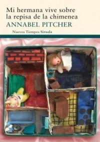 Mi Hermana Vive Sobre la Repisa de la Chimenea Annabel Pitcher