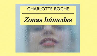 Zonas húmedas, Charlotte Roche.