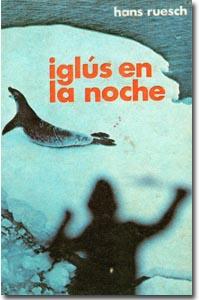 Iglúes en la noche, Hans Ruesch
