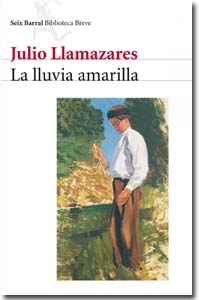 La lluvia amarilla. Julio Llamazares