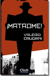 ¡Matadme!, Valerio Cruciani