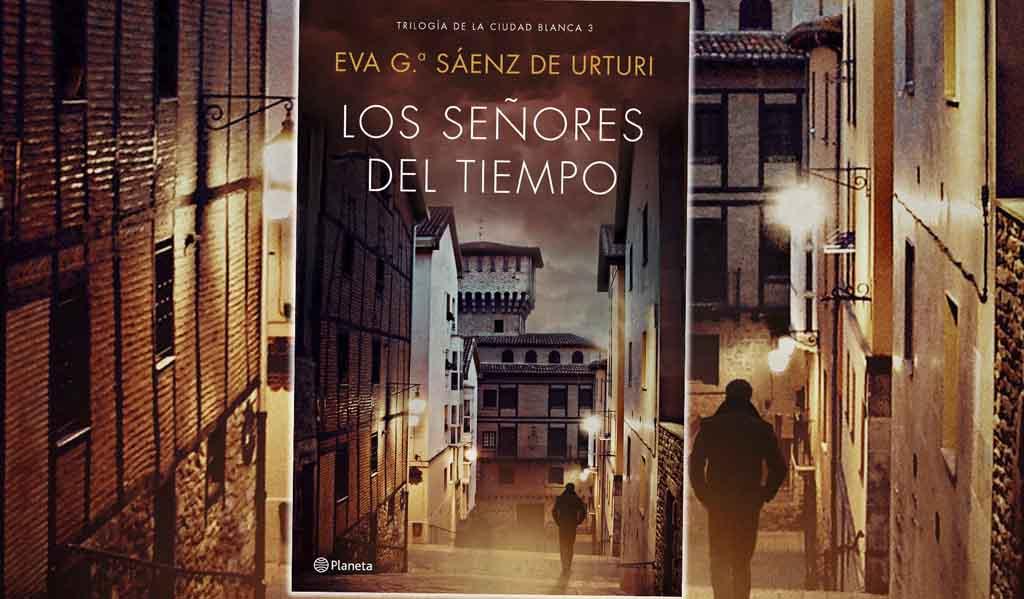 Los señores del tiempo, Eva Gª Saénz de Urturi