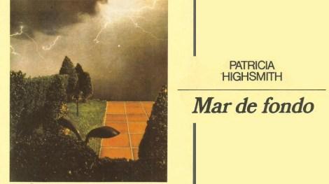 Mar de fondo, Patricia Highsmith. Me encanta leer