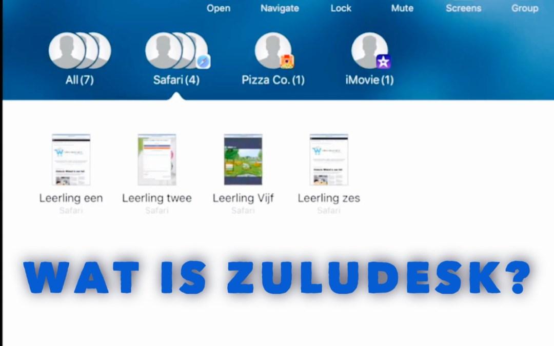 Wat is Zuludesk? Een korte uitleg waarom ik Zuludesk gebruik voor het beheren van de iPads