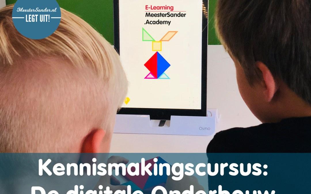 De digitale onderbouw – Maak gratis kennis met MeesterSander.academy