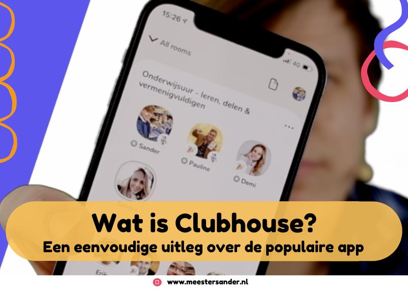 Wat is Clubhouse? Een uitleg over de populaire audio app