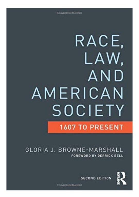 'Race, Law, and American Society: 1607 to Present' by Gloria J.Browne-Marshall