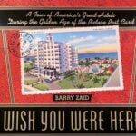 America's Great Hotels During the Golden Age of the Picture Post Card