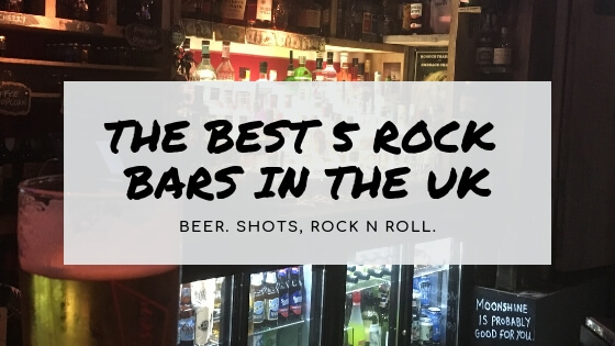 5 of the best Rock Bars in the United Kingdom