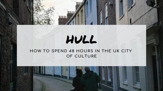Weekend Breaks: 48 Hours in Hull