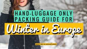 The Ultimate Cabin-Bag Only Packing List, For Europe In Winter