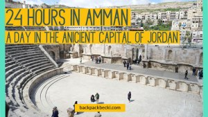 Things To Do In Amman – One Day in Jordan's Ancient Capital