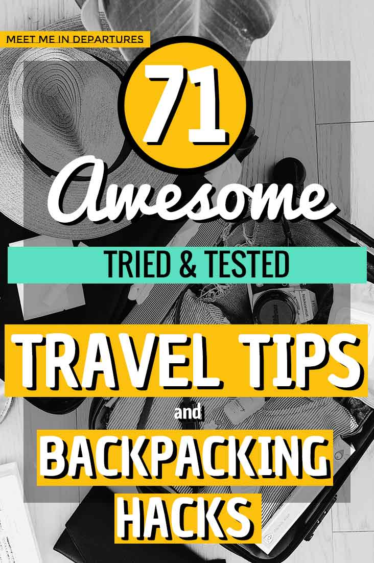 71 Tried and Tested Travel Hacks - Travel Tips & Backpacking Hacks to make your life easier, How to travel like a pro. Tips for backapcking and how to pack like a pro. Best packing hacks, best gadget hacks, best clothing hacks for travellers. #traveling #backpacking #travelhacks