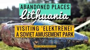 Visiting an Abandoned Amusement Park in Elektrenai, Lithuania