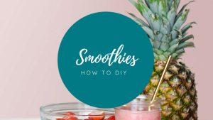 DIY smoothies