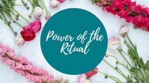 power of the ritual