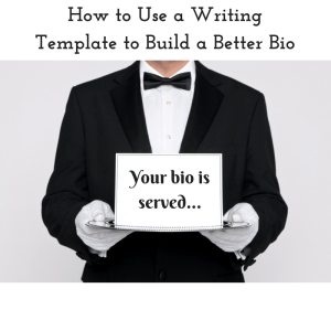 how to use a writing template to build a better bio