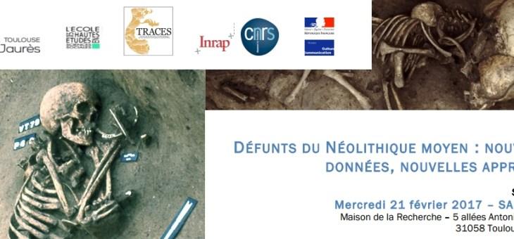 Séminaire «Défunts du Néolithique moyen : nouvelles données, nouvelles approches» (Toulouse)