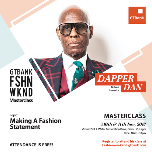 The legendary designer and style pioneer, Dapper Dan will be at the GTBank Fashion Weekend – Register NOW