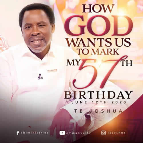 How God wants us to mark my 57th birthday -T.B Joshua