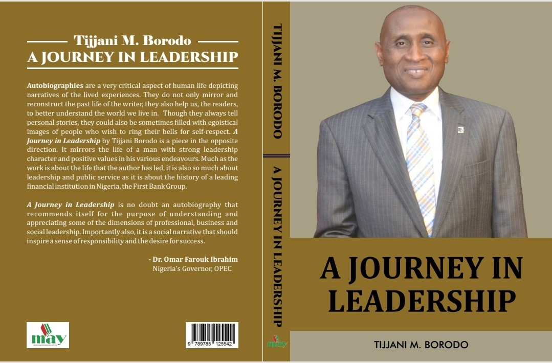 A JOURNEY IN LEADERSHIP: A BOOK ABOUT THE EXEMPLARY TIMES IN THE CAREER OF TIJJANI BORODO