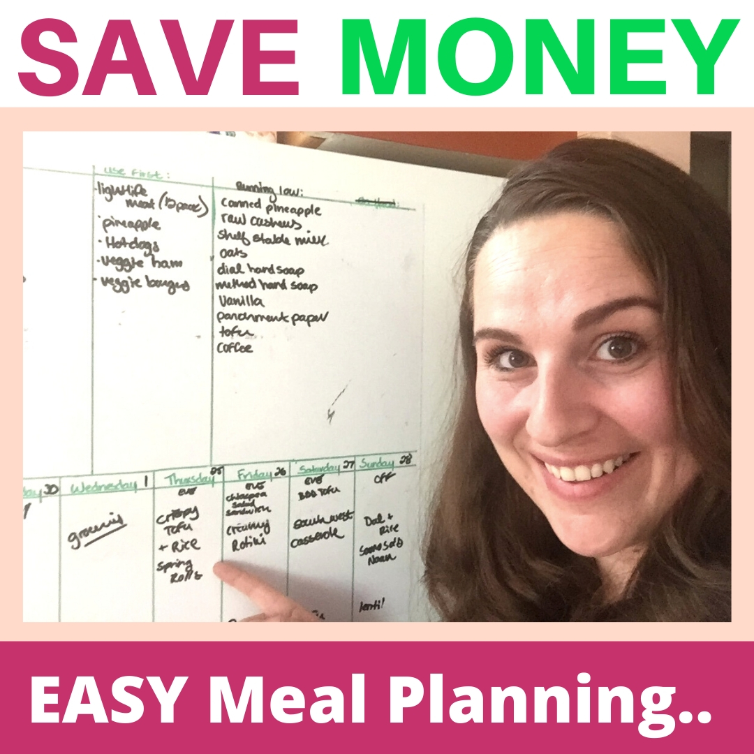 """Megan Kerry showing her vegan menu plan with the text that reads """"Save money easy meal planning"""""""