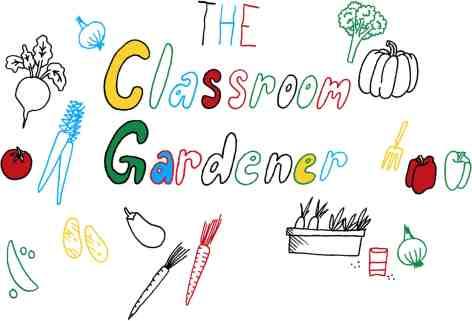 The Classroom Gardener