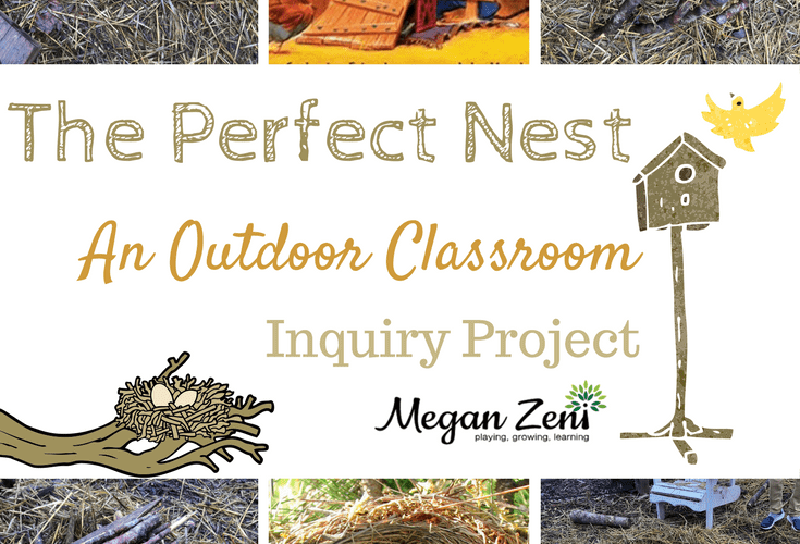 The Perfect Nest: An Outdoor Classroom Inquiry Project