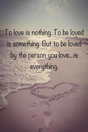 But to be loved by the person you love is everything. {Megaphone Society} #amwriting #inspiration