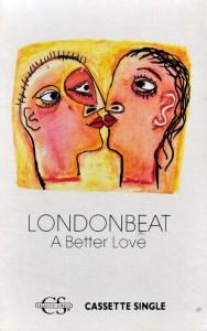 Londonbeat A Better Love (cassette single)