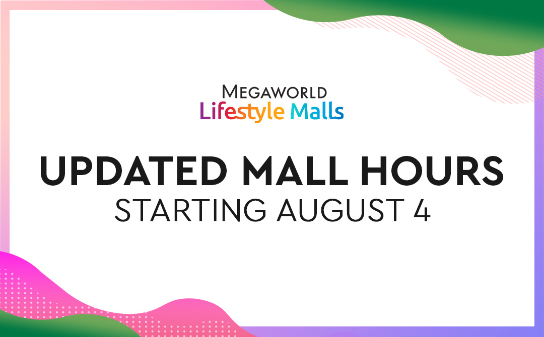 Adjusted Mall Hours at Megaworld Lifestyle Malls