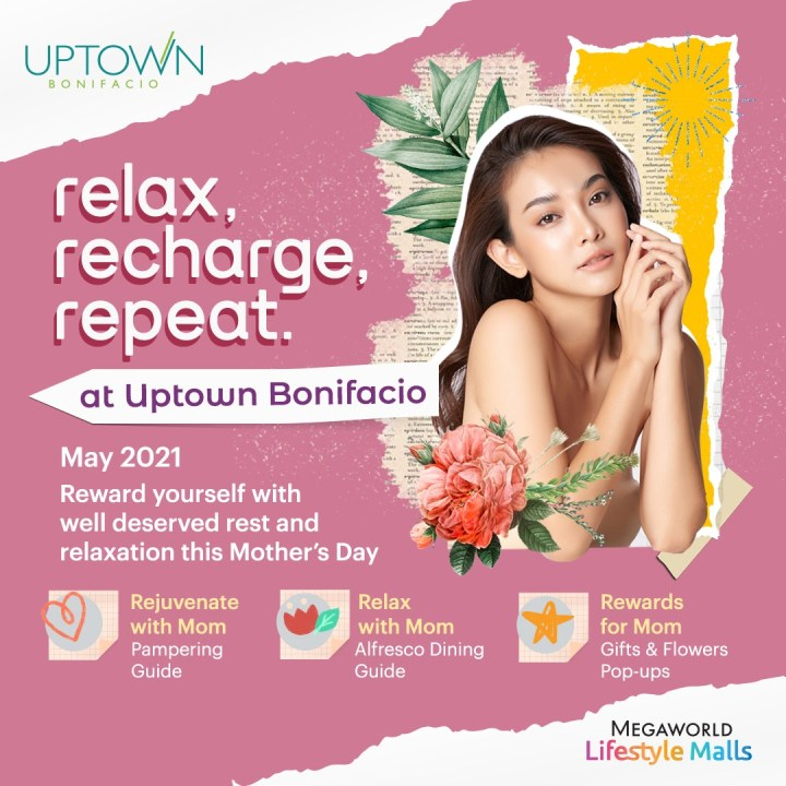 For moms, you can reward yourself with well deserved rest and relaxation this Mother's Day with Uptown Bonifacio's activities for the month of March.